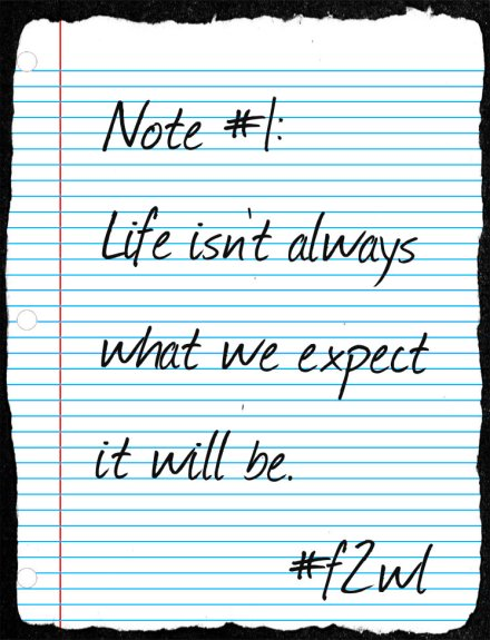 Life isn't always what we expect it will be
